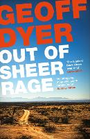 Out of Sheer Rage: In the Shadow of D. H. Lawrence (Paperback)