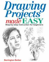 Drawing Projects Made Easy: Step-by-step Instruction for Beginners (Paperback)