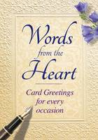 Words from the Heart: Card Greetings for Every Occasion (Paperback)