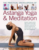 The Practial Encyclopedia of Astanga Yoga & Meditation: Dynamic Breath-Control Yoga Routines and Yogic Meditation Practices for Optimum Physical and Mental Health, with More Than 900 Photographs (Paperback)