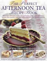 The Perfect Afternoon Tea Recipe Book: More Than 160 Classic Recipes for Sandwiches, Pretty Cakes and Bakes, Biscuits, Bars, Pastries, Cupcakes, Celebration Cakes and Glorious Gateaux (Paperback)