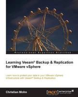Learning Veeam (R) Backup & Replication for VMware vSphere