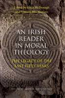 Irish Reader in Moral Theology III: Medical and Bio-ethics volume 3: The Legacy of the Last Fifty Years (Paperback)