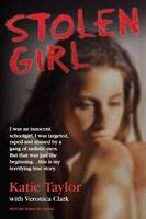 Stolen Girl: I Was an Innocent Schoolgirl. I Was Targeted, Raped and Abused by a Gang of Sadistic Men. But That Was Just the Beginning...This is My Terrifying True Story. (Paperback)