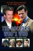 Doctors - Who's Who?: The Story Behind Every Face of the Iconic Time Lord (Paperback)