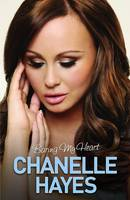 Chanelle Hayes: Baring My Heart (Hardback)