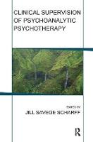 Clinical Supervision of Psychoanalytic Psychotherapy (Paperback)