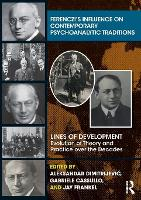 Ferenczi's Influence on Contemporary Psychoanalytic Traditions: Lines of Development--Evolution of Theory and Practice over the Decades (Paperback)