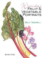 Watercolour Fruit & Vegetable Portraits (Paperback)