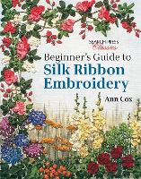 Beginner's Guide to Silk Ribbon Embroidery