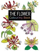 The Flower Colouring Book: Large and Small Projects to Enjoy (Paperback)