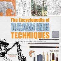 The Encyclopedia of Drawing Techniques: The Step-by-Step Illustrated Guide to Over 50 Techniques - Encyclopedia of (Paperback)