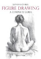 Figure Drawing: A Complete Guide (Paperback)