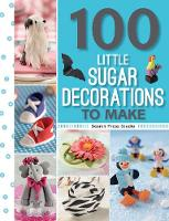 100 Little Sugar Decorations to Make - 100 Little Gifts to Make (Paperback)