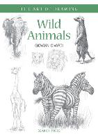 Art of Drawing: Wild Animals: How to Draw Elephants, Tigers, Lions and Other Animals - Art of Drawing (Paperback)