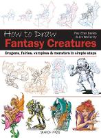 How to Draw: Fantasy Creatures: Dragons, Fairies, Vampires and Monsters in Simple Steps - How to Draw (Paperback)
