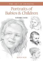 Art of Drawing: Portraits of Babies & Children - Art of Drawing (Paperback)