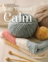 Knit Yourself Calm: A Creative Path to Managing Stress (Paperback)