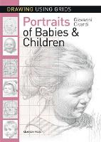 Drawing Using Grids: Portraits of Babies & Children - Drawing Using Grids (Paperback)