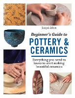 Beginner's Guide to Pottery & Ceramics