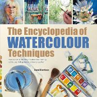 The Encyclopedia of Watercolour Techniques: A Unique Visual Directory of Watercolour Painting Techniques, with Guidance on How to Use Them - 2017 edition Encyclopedias (Paperback)