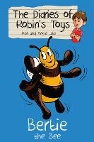 Bertie the Bee - The Diaries of Robin's Toys (Paperback)