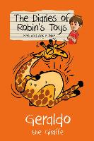 Geraldo the Giraffe - The Diaries of Robin's Toys (Paperback)