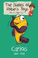 Carlos the Cod - The Diaries of Robin's Toys (Paperback)