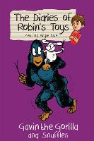 Gavin the Gorilla and Snuffles - The Diaries of Robin's Toys (Paperback)