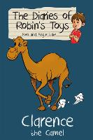 Clarence the Camel - The Diaries of Robin's Toys (Paperback)