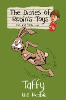 Taffy the Rabbit - The Diaries of Robin's Toys (Paperback)