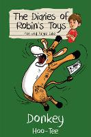 Donkey Hoo-Tee - The Diaries of Robin's Toys (Paperback)
