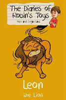 Leon the Lion - The Diaries of Robin's Toys (Paperback)