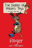 Roger the Reindeer - The Diaries of Robin's Toys (Paperback)