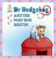 Dr Hedgehog and the Post Box Rescue - Dr Hedgehog (Paperback)