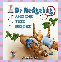Dr Hedgehog and the Tree Rescue - Dr Hedgehog (Paperback)