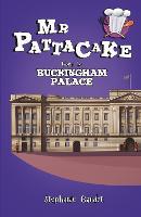 Mr Pattacake Goes to Buckingham Palace - Mr Pattacake (Paperback)