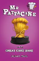 Mr Pattacake and the Great Cake Bake - Mr Pattacake (Paperback)