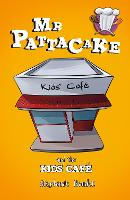 Mr Pattacake and the Kids' Cafe - Mr Pattacake (Paperback)