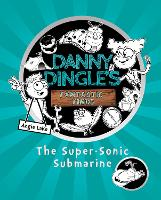 The Super-Sonic Submarine - Danny Dingle's Fantastic Finds 3 (Paperback)