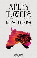 Bringing Out the Best - Apley Towers (Paperback)