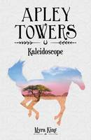 Apley Towers: Kaleidoscope Book 9 - Apley Towers 9 (Paperback)