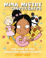 Mina Mistry Investigates: The Case of the Disgusting School Dinners - Mina Mistry Investigates (Paperback)