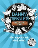 The Magnificent Mind Melter - Danny Dingle's Fantastic Finds (Paperback)