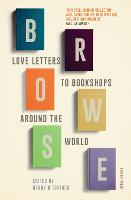 Browse: Love Letters to Bookshops Around the World (Paperback)
