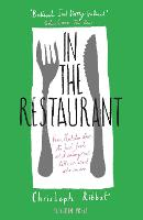 In the Restaurant: From Michelin stars to fast food; what eating out tells us about who we are (Paperback)