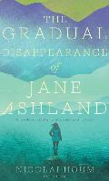 The Gradual Disappearance of Jane Ashland (Paperback)