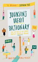 Johnson's Brexit Dictionary: Or an A to Z of What Brexit Really Means (Hardback)