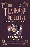 The Old Man in the Corner: The Teahouse Detective