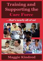 Training and Supporting the Care Force
